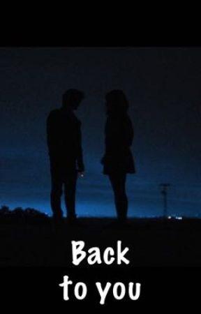 Back to you by DayiWeasley