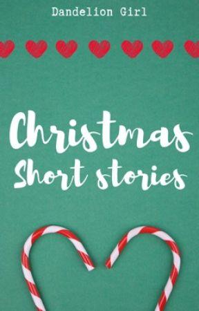 Christmas Short Stories by Dandelion-Girl