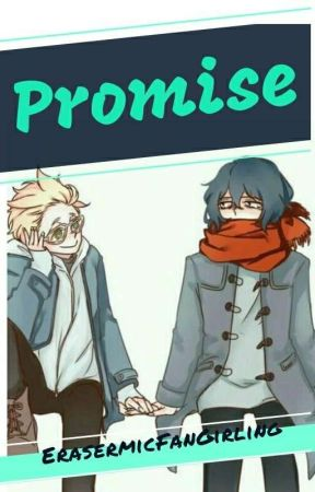 Promise (Erasermic Hanahaki) (COMPLETED) by EraserMicFanGirling