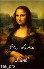 Oh, Lame Saint! by sas_pro