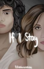 If I Stay {Fillie} by filliecheesesticks