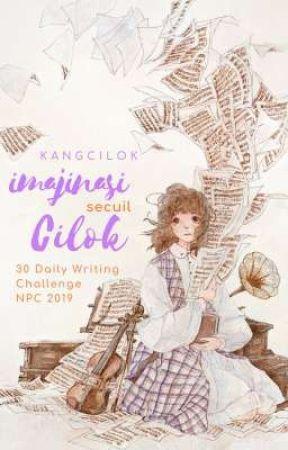 Imajinasi Secuil Cilok: NPC's 30 Daily Writing Challenge by kangcilok