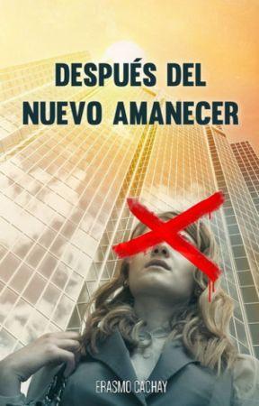 Despues del nuevo amanecer (Novela, Intro) by ErasmoCachay