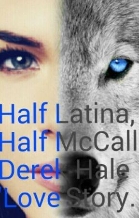 Half Latina, Half McCall. (A Teen Wolf Fanfiction) by GirlYeeHaw
