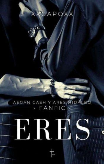 Eres (Aegan y Ares) ~Fanfic~