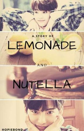 A Story Of Lemonade And Nutella by hopiebond