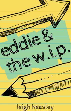 Eddie & The W.I.P. by leighheasley