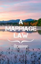 A Marriage Law - Dramione by hh_2000