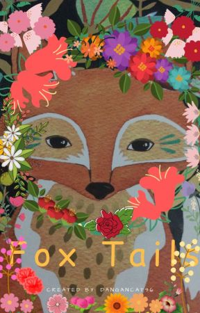 Fox Tails by DanganCat96
