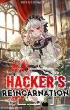 A Hacker's Reincarnation by PotatoeWolfie