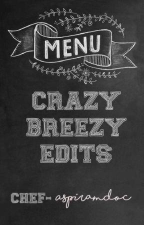 ..Crazy Breezy Edits.. by Aspiramdoc