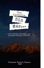 Una historia sin más. by VRV004