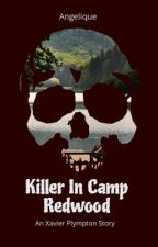 Killer In Camp RedWood  by Chocolate_Angel24