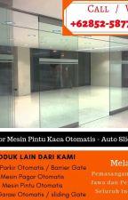 TERBAIK !!!, HP/WA +62852-5877-3400, Pabrik Supplier Kaca Otomatis by pintukacaotomatis
