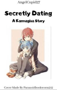Secretly Dating (Karmagisa) (Going under rewrite) cover