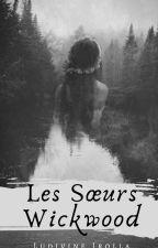 Les Soeurs Wickwood by meredeslicornes