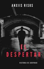 EL DESPERTAR by LuisOrtecho