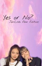 yes or no? | jl fanfic by jenlisafolifefiteme