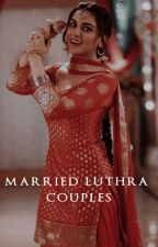 Married Luthra Couples  by deewriitess