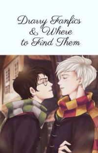 Drarry Fanfics and Where to Find Them. cover