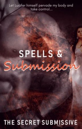 Spells & Submission by TheSecretSubmissive