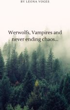 Werwolfs, Vampires and never ending chaos... by Leona_Voges