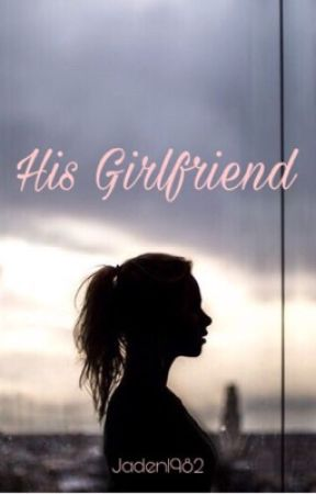 His Girlfriend by Jaden1982