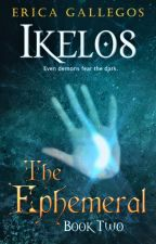 The Ephemeral (Book 2: Ikelos) by gtgrandom