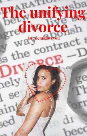 The unifying divorce  by demiiloveyou