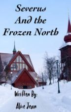 Severus and the Frozen North  by AliceJean89