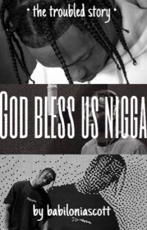 God bless us ni**a by Babiloniascott