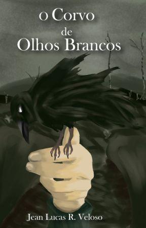 O Corvo de Olhos Brancos - Prólogo by JLRVeloso