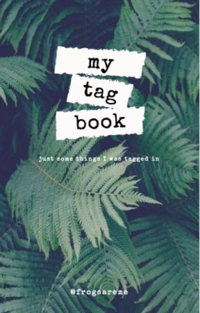 Tag book by Frogsareme