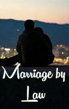 Marriage By Law  (Rewriting)  by __Scar__-