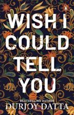#WishICouldTellYou by user405470501589