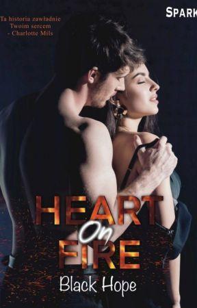 """HEART ON FIRE // Pierwsza część trylogii """"FIRE"""" by BlackHopeXXX"""