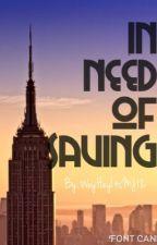 In Need of Saving by WeyHeyItsMJ12