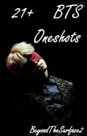 BTS One-Shots (21+) by BeyondTheSurface2