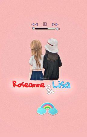 Roseanne & Lisa 》 Chaelisa  by KimLalitalia