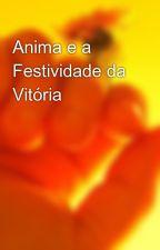 Anima e a Festividade da Vitória by TiagoDelfini