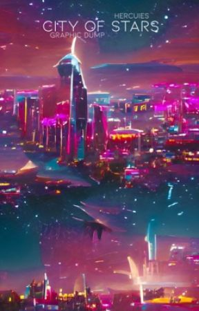 CITY OF STARS • GRAPHIC DUMP by hercuIes