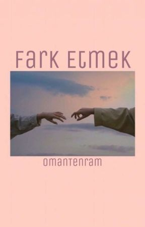 Fark Etmek (BxB Texting) by OmanTenram