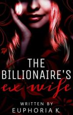 The Billionaire Ex Wife (Editing) by AdekemiShomoyeComfor