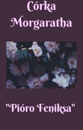Córka Morgaratha. Pióro Feniksa by QSusanQ
