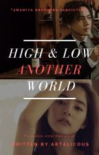 High & Low ~ Another World ~ 「Amamiya Brothers」 by dark0raven