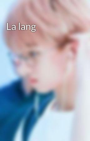 La lang by TaeyongHasNoAss
