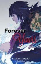 Forever Yours {Giyuu X Reader} ~Kimetsu no Yaiba~ by LadyTenshi