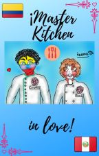 Colombia x Perú Master Kitchen in love by _-D0U-DRAW-YULI-_
