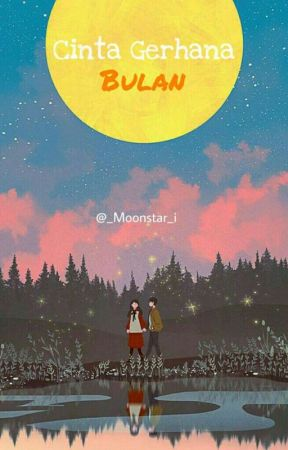 CINTA GERHANA BULAN ✔ [COMPLETED] by _Moonstar_i