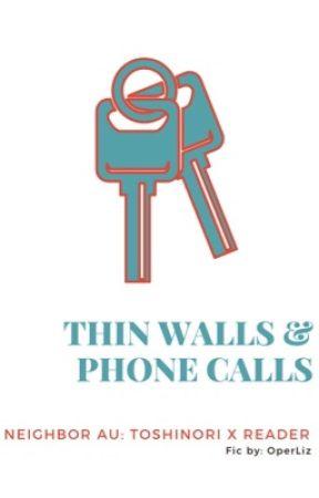 Thin Walls and Phone Calls: A Neighbor AU (ToshinoriXreader) by OperLiz